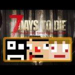 #1 【ゾンビ】7DAYS TO DIE α16正式版きたから新ワールド[ゲーム実況byさかなgame&何か]