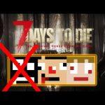 【ゾンビ来る!】雑談しながらレベル上げ 7DAYS TO DIE あくまで個人戦[ゲーム実況byさかなgame&何か]