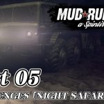 [#05]Spintires: MudRunner CHALLENGES 「NIGHT SAFARI」[ゲーム実況byjanne]